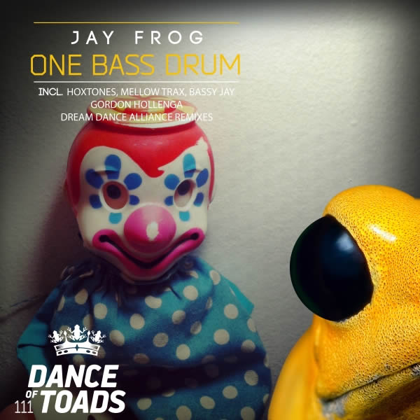JAY FROG - One Bass Drum (Dance Of Toads/Label Worx)
