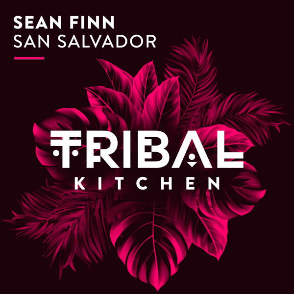 SEAN FINN - San Salvador (Tribal Kitchen)