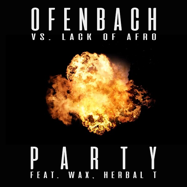 OFENBACH VS. LACK OF AFRO FEAT. WAX & HERBAL T - Party (Big Beat Paris/Warner France)