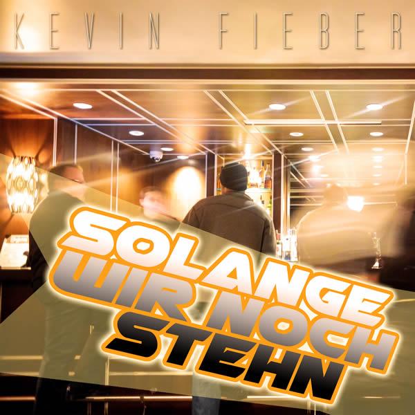 KEVIN FIEBER - Solange Wir Noch Stehn (Fiesta/KNM)