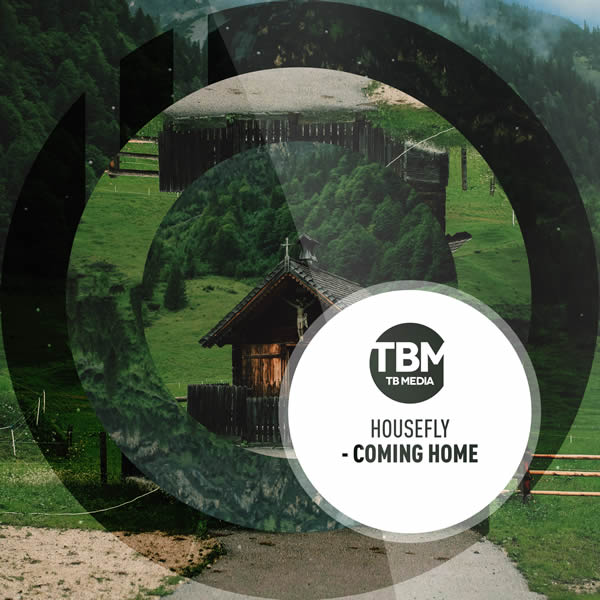 HOUSEFLY - Coming Home (TB Media/KNM)