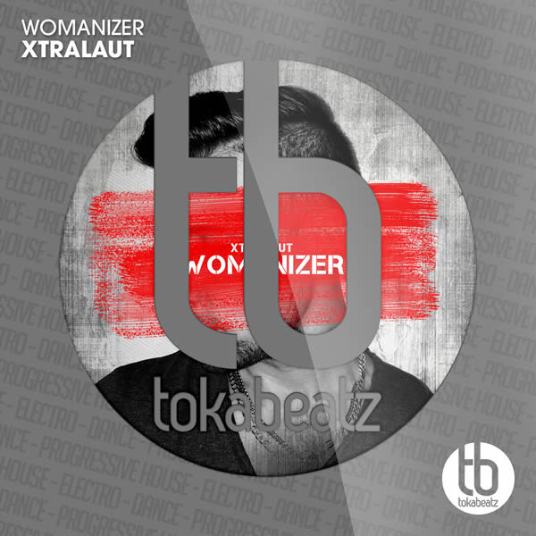 XTRALAUT - Womanizer (Toka Beatz/Believe)