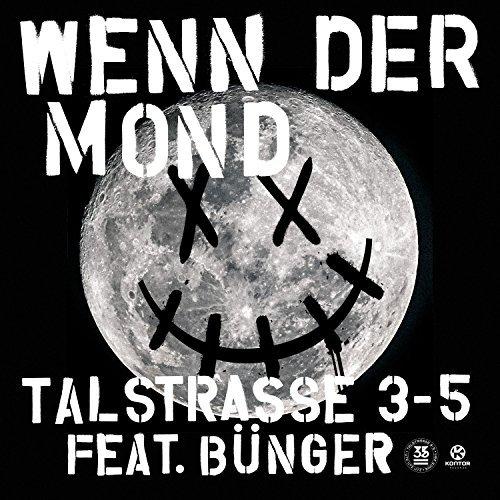 TALSTRASSE 3-5 FEAT. BÜNGER - Wenn Der Mond (Kontor/KNM)
