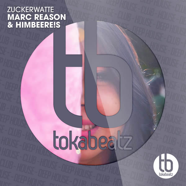 MARC REASON & HIMBEERE!S - Zuckerwatte (Toka Beatz/Believe)