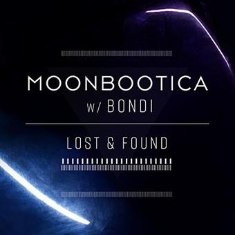MOONBOOTICA & BONDI - Lost & Found (Embassy One/Zebralution)