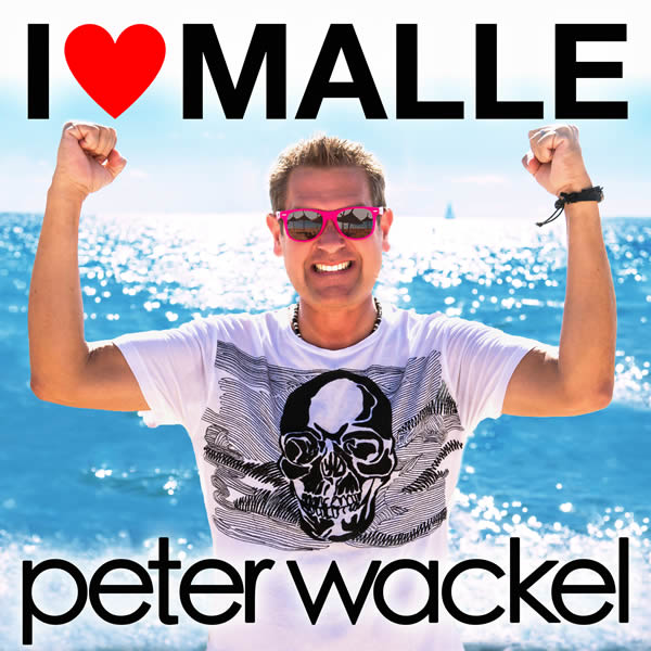 PETER WACKEL - I Love Malle (Xtreme Sound)