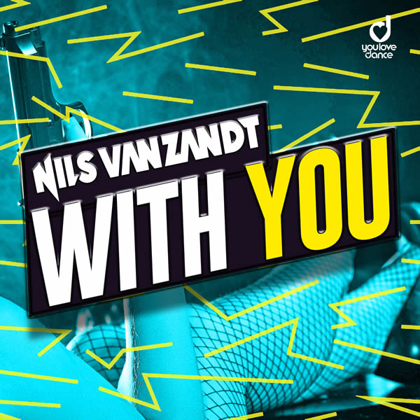 NILS VAN ZANDT - With You (You Love Dance/Planet Punk/KNM)