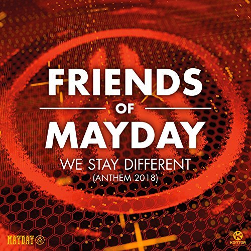 FRIENDS OF MAYDAY - We Stay Different (2018 Anthem) (Kontor/KNM)