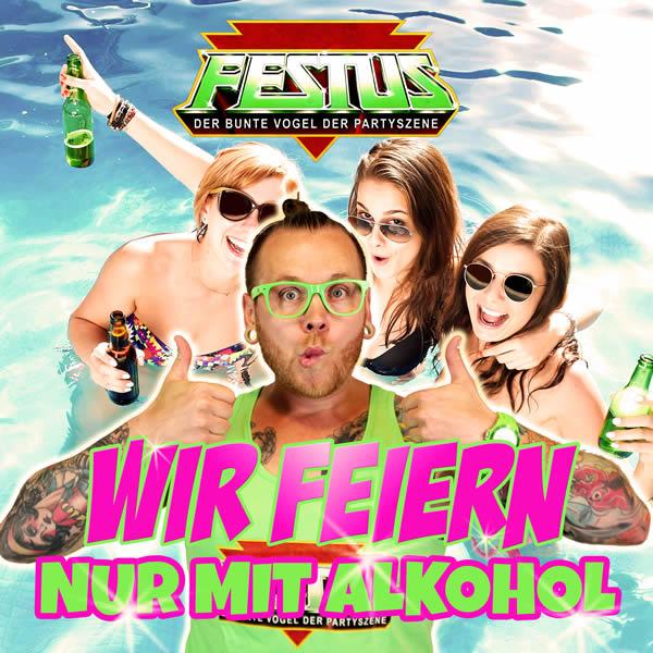 FESTUS - Wir Feiern Nur Mit Alkohol (Fiesta/KNM)