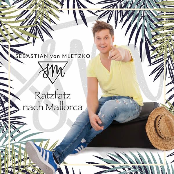 SEBASTIAN VON MLETZKO - Ratzfatz Nach Mallorca (Fiesta/KNM)