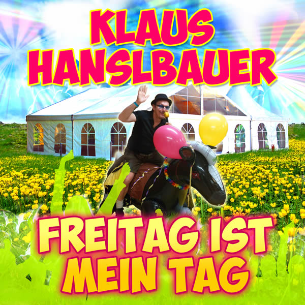 KLAUS HANSLBAUER - Freitag Ist Mein Tag (Xtreme Sound)