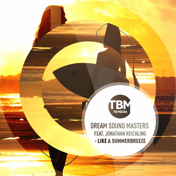 DREAM SOUND MASTERS FEAT. JONATHAN REICHLING - Like A Summer Breeze (TB Media/KNM)