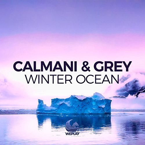 CALMANI & GREY - Winter Ocean (WePlay/KNM)
