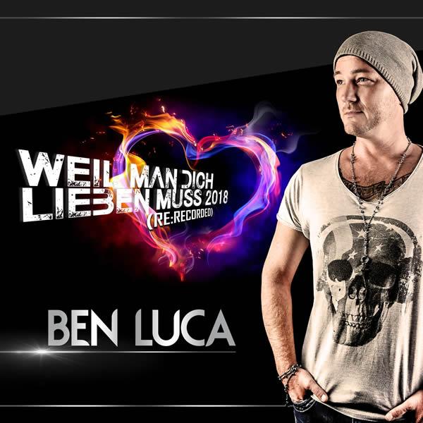 BEN LUCA - Weil Man Dich Lieben Muss 2018 (Re-Recorded) (Fiesta/KNM)