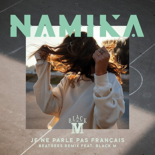 NAMIKA FEAT. BLACK M - Je Ne Parle Pas Français (Beatgees Remix) (Jive Germany)
