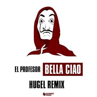 EL PROFESOR - Bella Ciao (Hugel Remix) (Scorpio/Kontor/KNM)