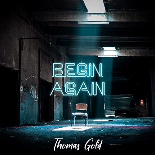THOMAS GOLD - Begin Again (Armada/Kontor/KNM)
