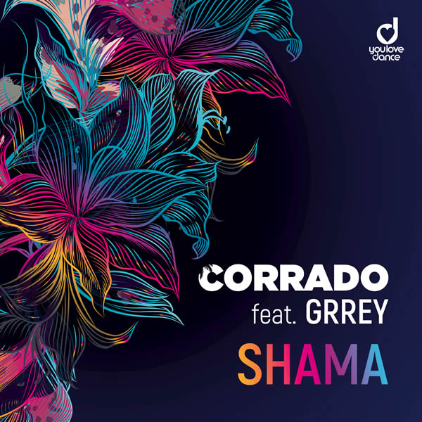 CORRADO FEAT. GRREY - Shama (You Love Dance/Planet Punk/KNM)