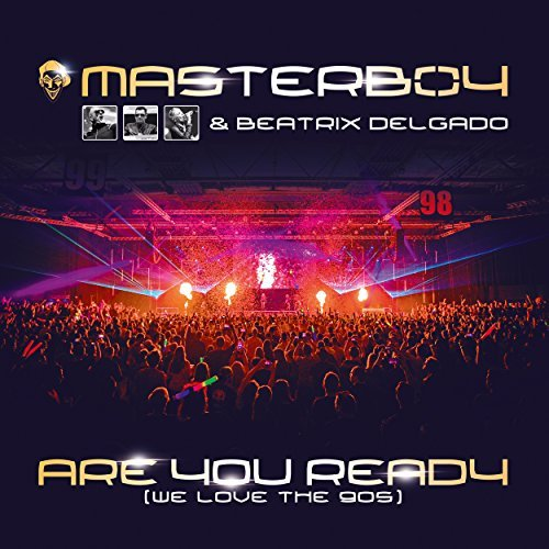 MASTERBOY & BEATRIX DELGADO - Are You Ready (We Love The 90s) (Klubbstyle)