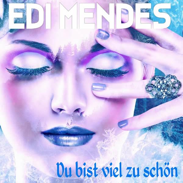 EDI MENDES - Du Bist Viel Zu Schön (Fiesta/KNM)