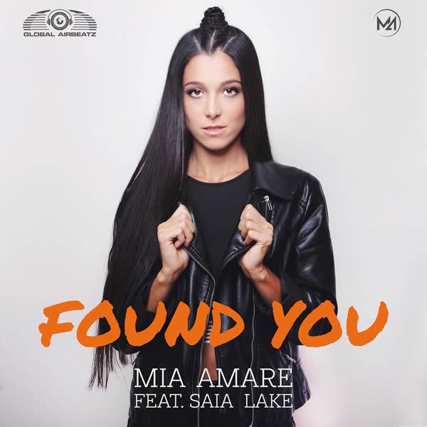 MIA AMARE FEAT. SAIA LAKE - Found You (Global Airbeatz/Zebralution)