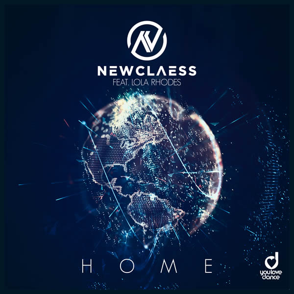 NEWCLAESS FEAT. LOLA RHODES - Home (You Love Dance/Planet Punk/KNM)