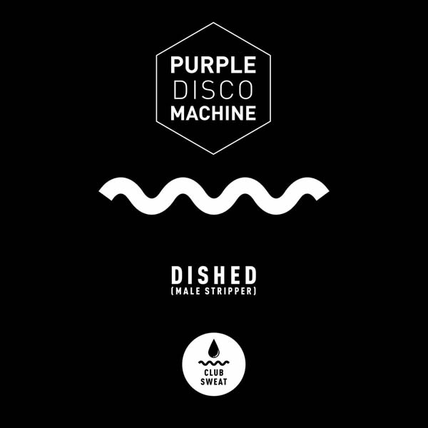 PURPLE DISCO MACHINE - Dished (Male Stripper) (Columbia/Sony)
