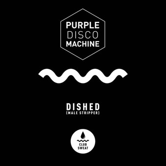 PURPLE DISCO MACHINE - Dished (Male Stripper) (Columbia/Sony)