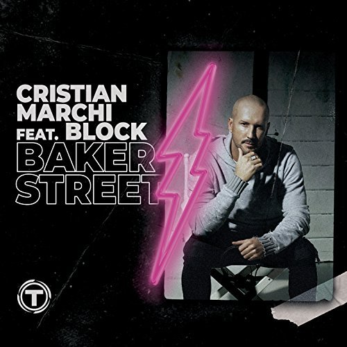CRISTIAN MARCHI FEAT. BLOCK - Baker Street (Time/Import)