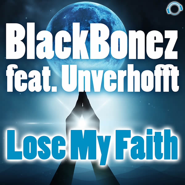 BLACKBONEZ FEAT. UNVERHOFFT - Lose My Faith (Mental Madness/KNM)