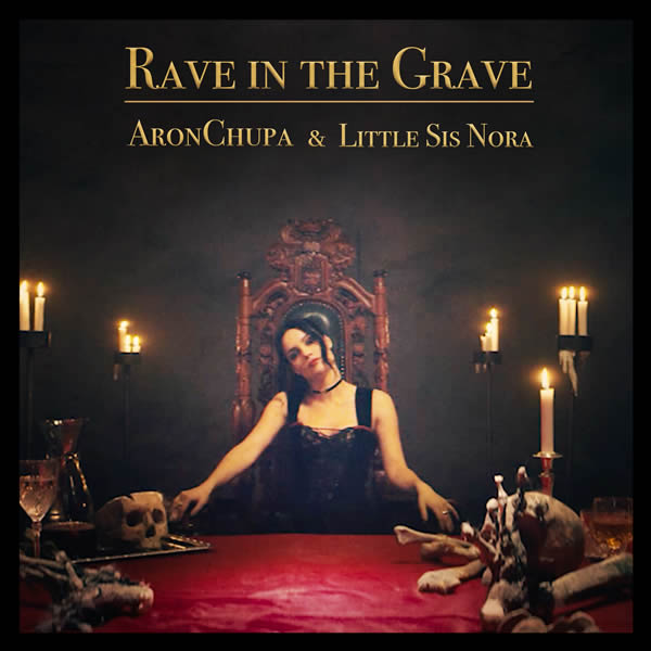 ARONCHUPA FEAT. LITTLE SIS NORA - Rave In The Grave (Ariola/Sony)