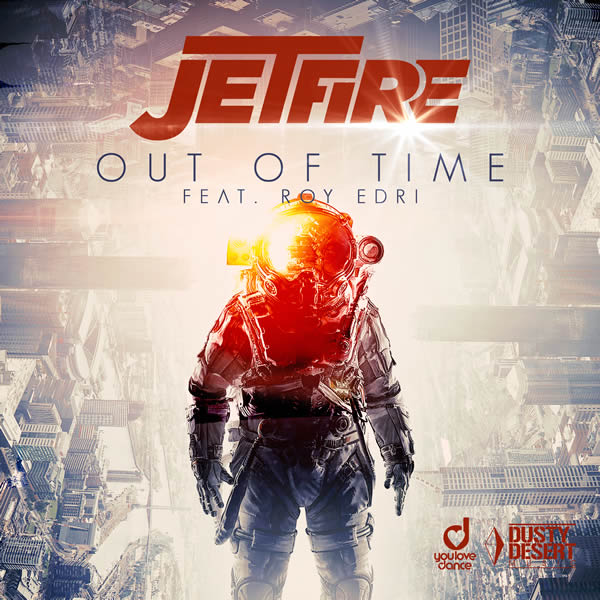 JETFIRE FEAT. ROY EDRI - Out Of Time (Dusty Desert/Planet Punk/KNM)