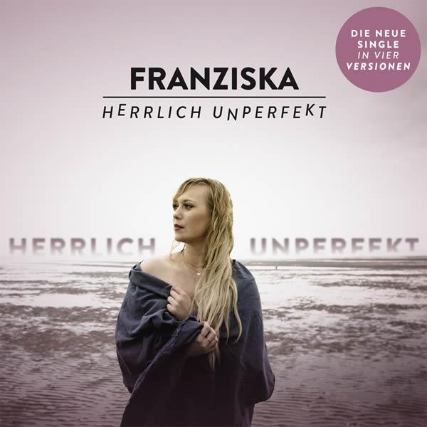 FRANZISKA - Herrlich Unperfekt (DA Music)