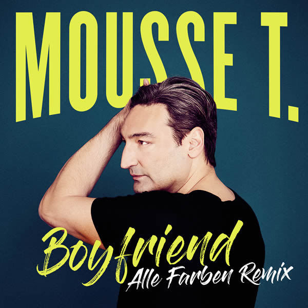 MOUSSE T. - Boyfriend (Alle Farben Remix) (Sony)
