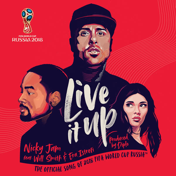NICKY JAM, WILL SMITH & ERA ISTREFI - Live It Up (Official FIFA World Cup Anthem 2018) (Sony Music Latin	 )