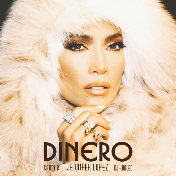 JENNIFER LOPEZ, DJ KHALED & CARDI B - Dinero (Epic/Sony)