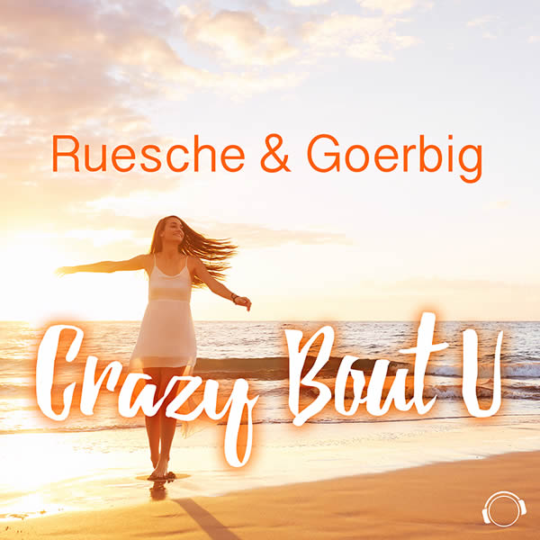 RUESCHE & GOERBIG - Crazy Bout U (Mental Madness/KNM)