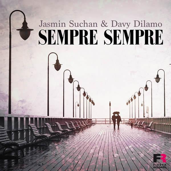 JASMIN SUCHAN & DAVY DILAMO - Sempre Sempre (Fiesta/KNM)