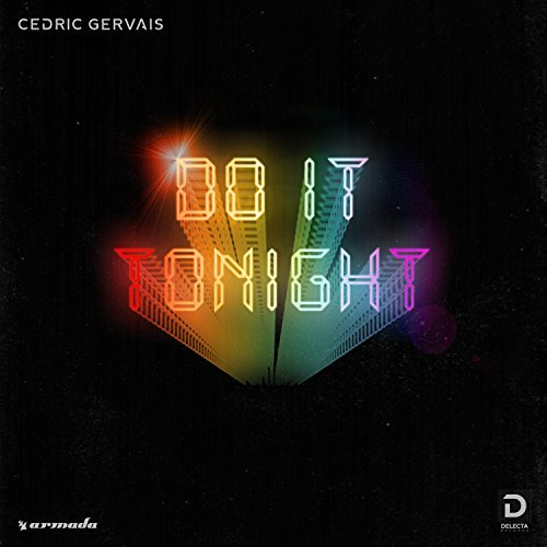 CEDRIC GERVAIS - Do It Tonight (Armada/Kontor/KNM)