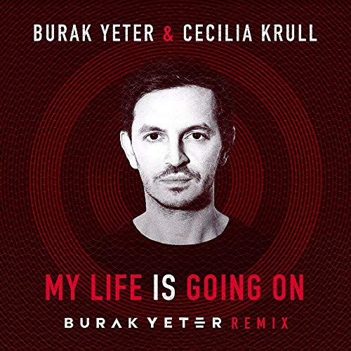 BURAK YETER & CECILIA KRULL - My Life Is Going On (Atresmedia/Time/Warner)