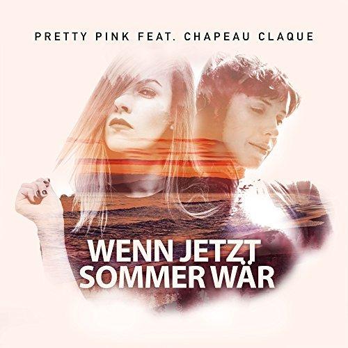 PRETTY PINK FEAT. CHAPEAU CLAQUE - Wenn Jetzt Sommer Wär (Wanderlust/Warner)