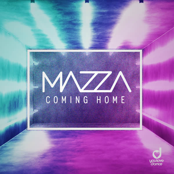 MAZZA - Coming Home (You Love Dance/Planet Punk/KNM)