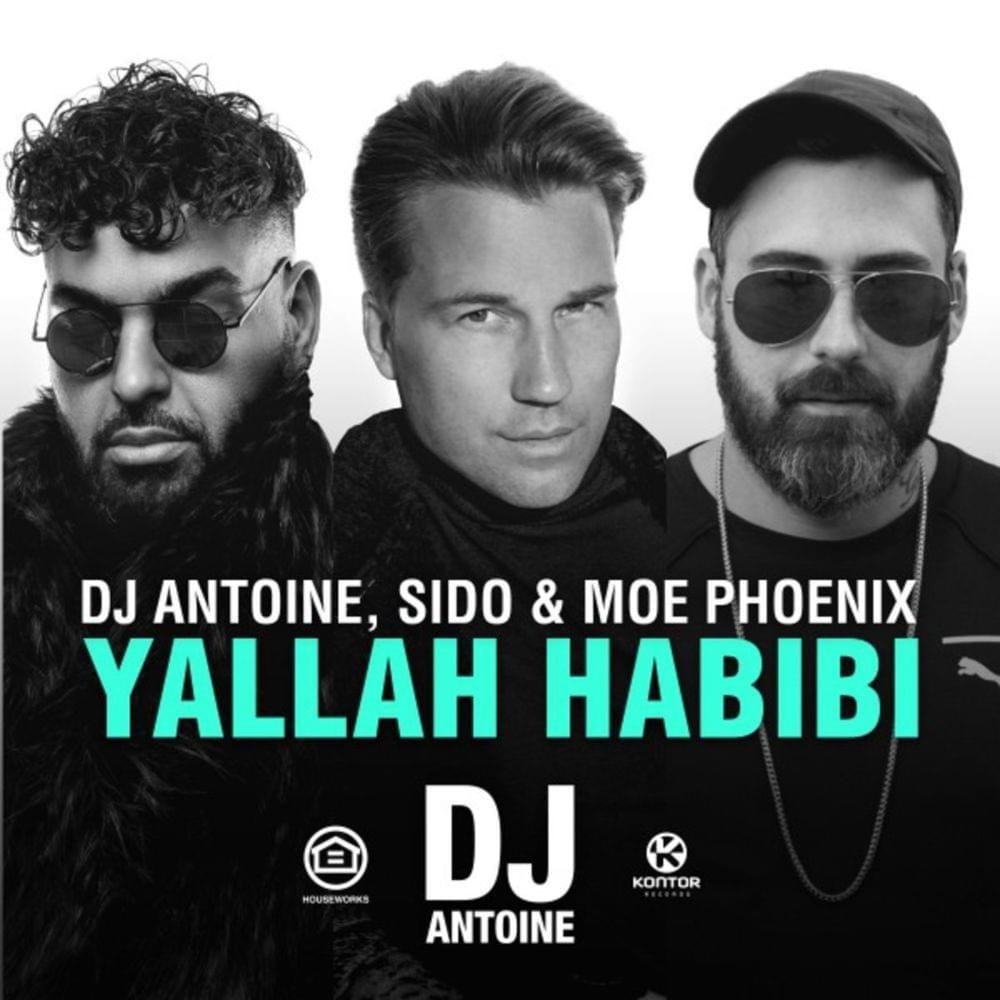 DJ ANTOINE, SIDO & MOE PHOENIX - Yallah Habibi (Houseworks/Global Productions/Kontor/KNM)