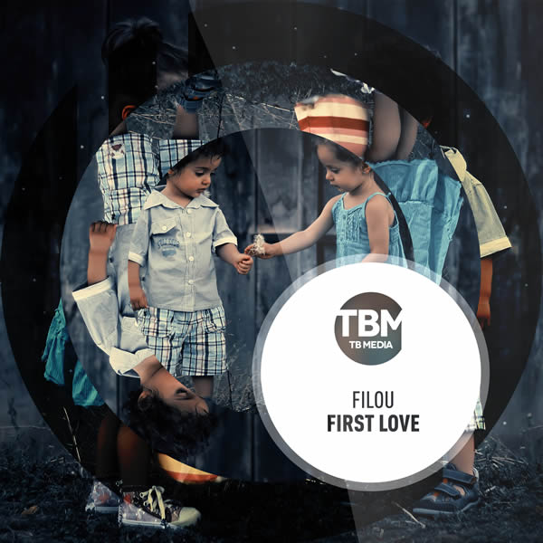 FILOU - First Love (Refreshed) (TB Media/KNM)
