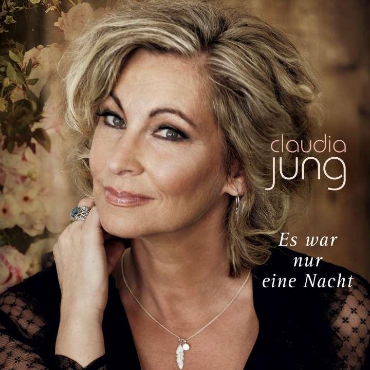 CLAUDIA JUNG - Es War Nur Eine Nacht (Electrola/Universal/UV)