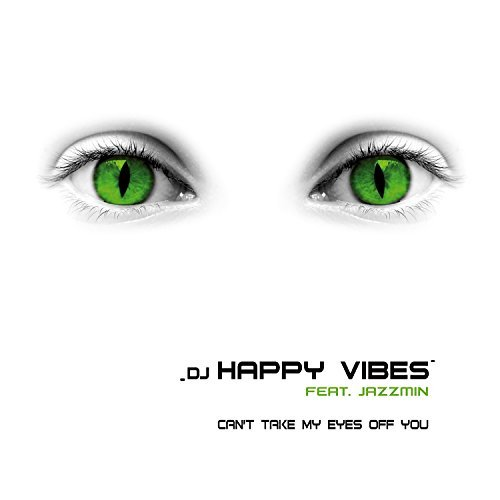 DJ HAPPY VIBES FEAT. JAZZMIN - Can't Take My Eyes Off You (Aroma)