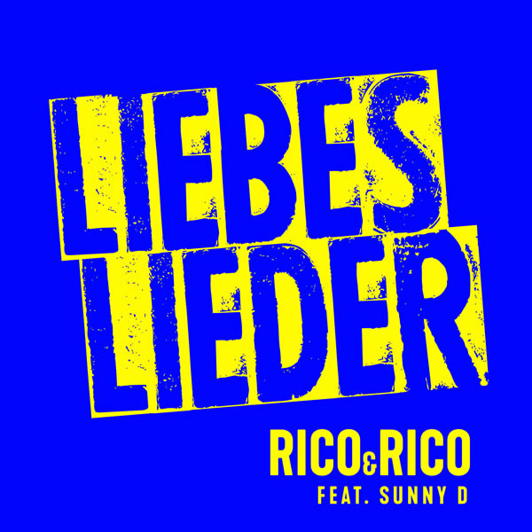 RICO & RICO FEAT. SUNNY D - Liebeslieder (Electrola/Universal/UV)