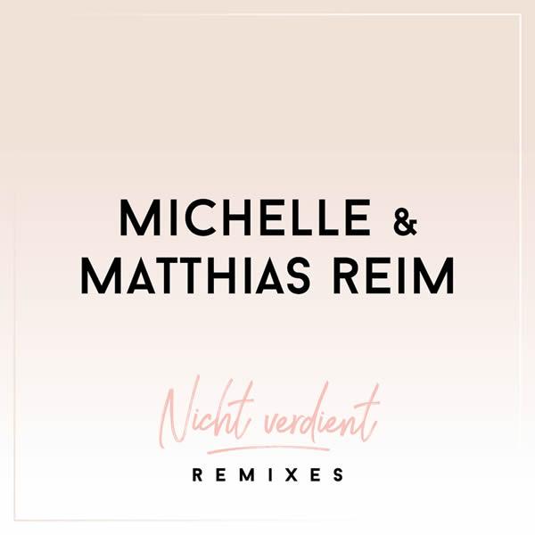 MICHELLE & MATTHIAS REIM - Nicht Verdient (Polydor/Island/Universal/UV)