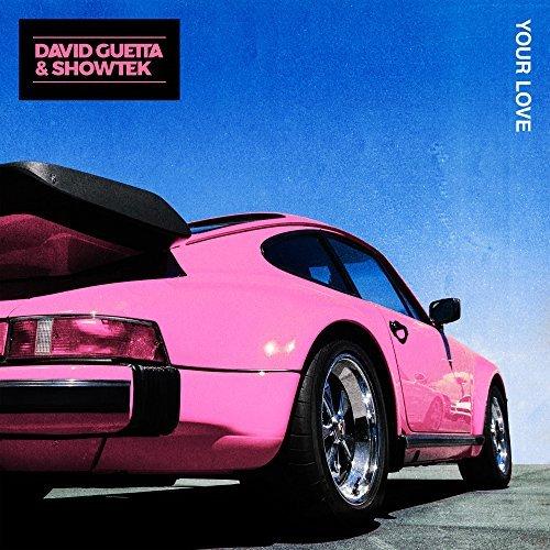 DAVID GUETTA & SHOWTEK - Your Love (What A Music/Parlophone/Warner)