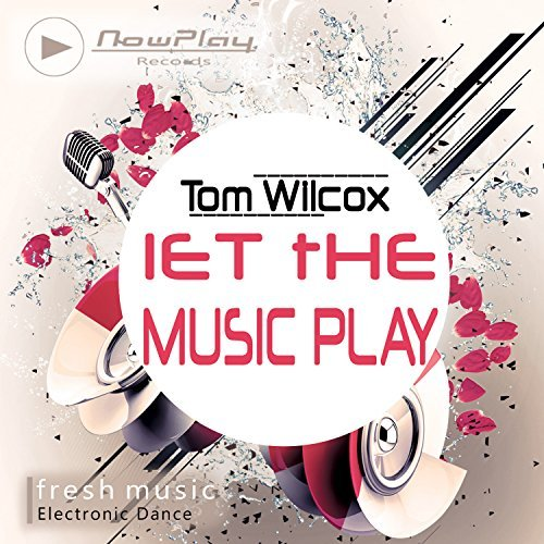 TOM WILCOX - Let The Music Play	 (NowPlay)